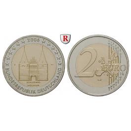 Bundesrepublik Deutschland, 2 Euro 2006, Holstentor in Lübeck, nach unserer Wahl, bfr., J. 519
