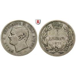 Serbien, Milan IV. Obrenowitsch, Prinz, 2 Dinara 1875, ss