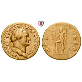 Römische Kaiserzeit, Vespasianus, Aureus 72-73, ss/f.ss