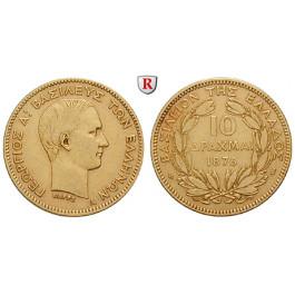 Griechenland, Georg I., 10 Drachmai 1876, 2,9 g fein, ss