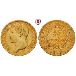 Frankreich, Napoleon I. (Kaiser), 40 Francs 1812, ss+