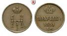 Russland, Nikolaus I., Poluschka 1851, ss+